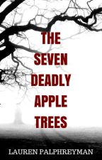 The Seven Deadly Apple Trees by LEPalphreyman