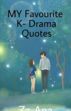 My Favourite K-Drama Quotes by 1Dlover6790