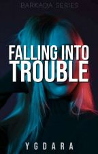 Falling into Trouble [Fin] by YGDara