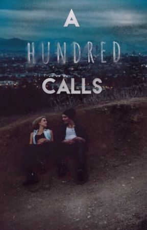 A Hundred Calls by canonstydia