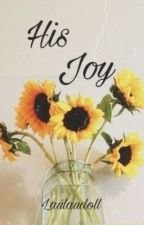 His Joy  by laulaudoll