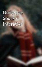 Undertale Soul's - Interativa by PrincessBravery