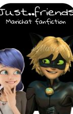 Just..friends?|Marichat fanfiction by xMariML