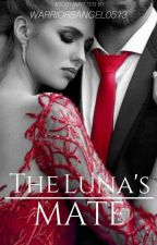 The Luna's Mate  by WarriorsAngel0513