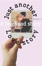 Just Another Love Story: A Bughead Story  by AceFamMember