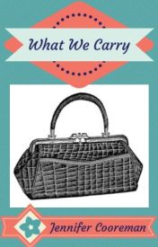 What We Carry by theattentivesoul