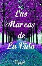 LAS MARCAS DE LA VIDA by massiel226