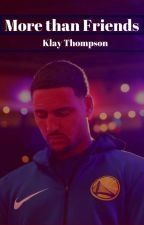More Than Friends || Klay Thompson✔️ by NikkiBrookes