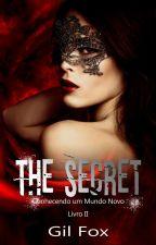 The Secret - Conhecendo um mundo novo - Completo by VGSFox