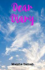 Dear diary  by MaishaZainab
