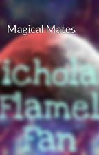 Magical Mates by NicholasFlamelFan