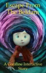 Escape From The Beldam: A Coraline Interactive Story by ThatwriterBekah