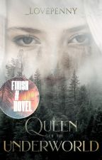 Queen of the Underworld | Book 3 by _lovepenny