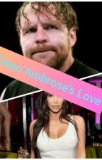 Dean Ambrose's Love by MiaFeamster