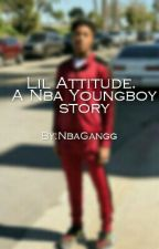 Lil Attitude. A Nba Youngboy Story by NbaGangg