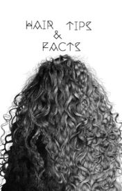 Hair tips and facts by dressyjessy_