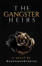 The Gangster Heirs by RenesmeeStories