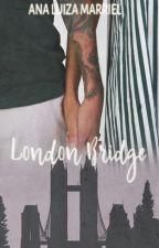 London Bridge by AnaLuMarriel