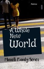 A Whole New World (Minnelli Family Series book 2) by PatriceStoryteller