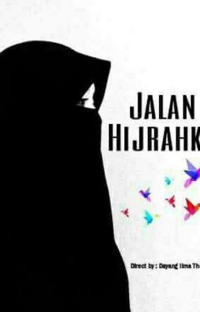 JALAN HIJRAH KU by Dayangilmatheana98