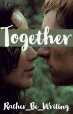 It Was Always Real (Everlark Fanfiction) by Rather_Be_Writing