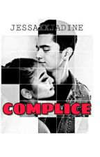 COMPLICE [A JaDine FanFic] by jessaxxjadine