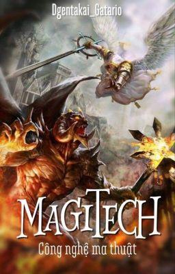 Đọc truyện Magitech-Công nghệ ma thuật
