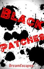 Black Patches by DreamEscapes