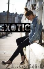 Exotic (One Direction Fanfic) by ILuvZaynMalik1D