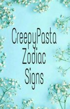 Creepypasta Zodiac Signs by ChelseaCarlito135