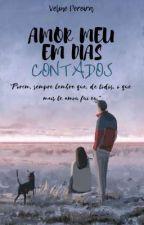 Amor meu em dias contados by LinePereira13