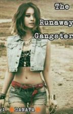 The Runaway Gangster by DANAYA060203