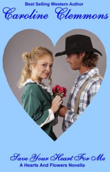 SAVE YOUR HEART FOR ME, A Western Novella by CClemmons