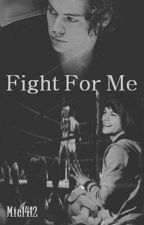 Fight For Me | Larry Stylinson (traducción) by -sassylouis