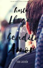 Hasta tu amor  by Iva_ndres14
