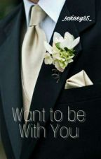 Want to be with you by swiney25