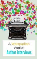 A Wattpadian World: Author Interviews by LittleMissPetals