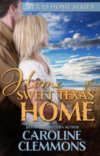 HOME SWEET TEXAS HOME, Texas Home series book 1 - Caroline Clemmons