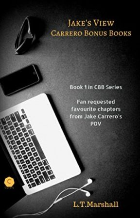 Jake's view- Fan requested chapters in Jake's POV (Carrero Bonus Books - CBB 1) by LTMarshall