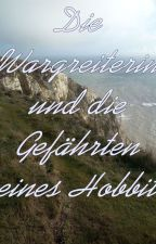 Die Wargreiterin und die Gefährten eines Hobbit (Herr der Ringe) by NikinaEleisa