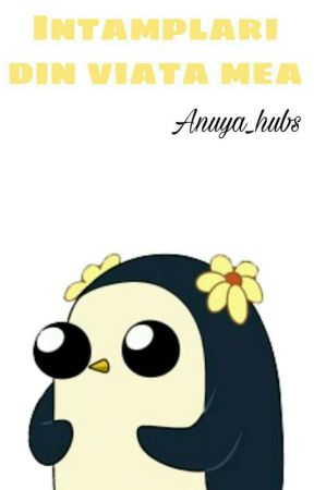 Intamplari din viata mea by Anuya_hubs