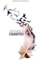 EYELINER & CIGARETTES ✓ by DARKELX