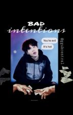 Bad Intentions // YOONKOOK fanfic.  by ggukcentral