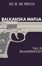 Balkanska mafija |PAUZIRANA| by life_of_the_princess