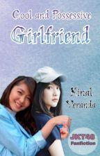 Cool & Possessive Girlfriend by VrndKinal36