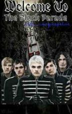 Welcome To The Black Parade **COMPLETED** by LittleMiss_AshIrwin
