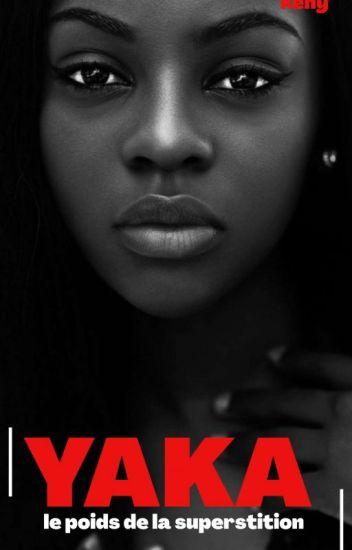 YAKA| le poids de la superstition