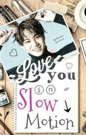 Love you in Slow Motion by sacheeko