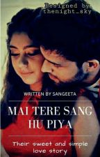 main tere sang hon piya.  by iamsangeeta123