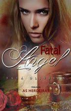 Fatal Angel( Degustação) by tataescritora2